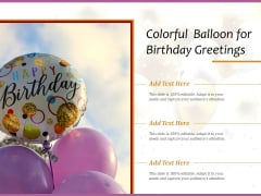 Colorful Balloon For Birthday Greetings Ppt PowerPoint Presentation Styles Structure PDF