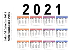 Colorful Calendar 2021 With Months And Dates Ppt PowerPoint Presentation Ideas Pictures PDF