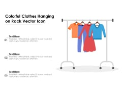 Colorful Clothes Hanging On Rack Vector Icon Ppt PowerPoint Presentation Icon Show PDF