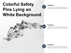 Colorful Safety Pins Lying On White Background Ppt Powerpoint Presentation Styles Picture