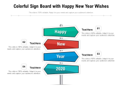 Colorful Sign Board With Happy New Year Wishes Ppt PowerPoint Presentation Gallery Infographic Template PDF