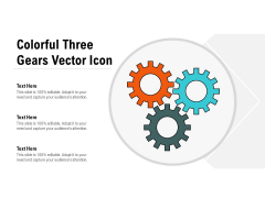 Colorful Three Gears Vector Icon Ppt PowerPoint Presentation Show Sample PDF