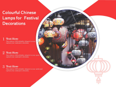 Colourful Chinese Lamps For Festival Decorations Ppt PowerPoint Presentation Summary Clipart Images PDF