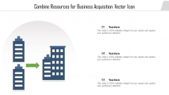 Combine Resources For Business Acquisition Vector Icon Ppt PowerPoint Presentation File Information PDF