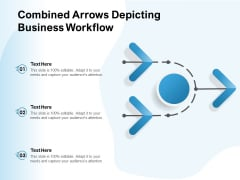 Combined Arrows Depicting Business Workflow Ppt PowerPoint Presentation Gallery Visual Aids PDF