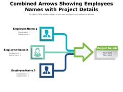Combined Arrows Showing Employees Names With Project Details Ppt PowerPoint Presentation File Slides PDF