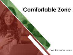 Comfortable Zone Conscious Competence Improvement Ppt PowerPoint Presentation Complete Deck