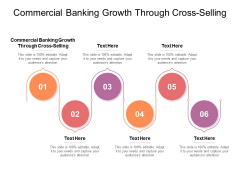 Commercial Banking Growth Through Cross Selling Ppt PowerPoint Presentation Pictures Diagrams Cpb