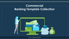 Commercial Banking Template Collection Ppt PowerPoint Presentation Complete Deck With Slides