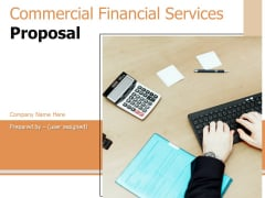 Commercial Financial Services Proposal Ppt PowerPoint Presentation Complete Deck With Slides