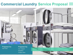 Commercial Laundry Service Proposal Ppt PowerPoint Presentation Complete Deck With Slides