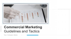 Commercial Marketing Guidelines And Tactics Ppt PowerPoint Presentation Complete Deck With Slides
