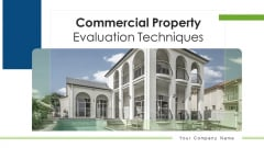 Commercial Property Evaluation Techniques Ppt PowerPoint Presentation Complete With Slides