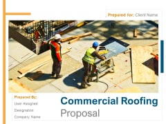 Commercial Roofing Proposal Ppt PowerPoint Presentation Complete Deck With Slides