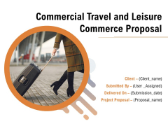 Commercial Travel And Leisure Commerce Proposal Ppt PowerPoint Presentation Complete Deck With Slides