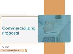 Commercializing Proposal Ppt PowerPoint Presentation Complete Deck With Slides