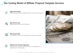 Commission Based Marketing Our Costing Model Of Affiliate Proposal Template Services Ppt Inspiration Example File PDF
