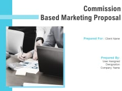 Commission Based Marketing Proposal Ppt PowerPoint Presentation Complete Deck With Slides