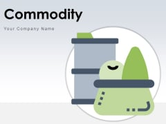 Commodity Product Production Process Ppt PowerPoint Presentation Complete Deck