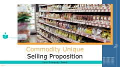 Commodity Unique Selling Proposition Ppt PowerPoint Presentation Complete With Slides