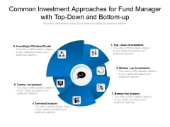 Common Investment Approaches For Fund Manager With Top Down And Bottom Up Ppt PowerPoint Presentation Outline Guide PDF