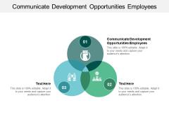 Communicate Development Opportunities Employees Ppt Powerpoint Presentation Styles Ideas Cpb