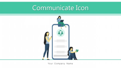 Communicate Icon Generated Connectivity Ppt PowerPoint Presentation Complete Deck With Slides