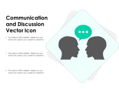 Communication And Discussion Vector Icon Ppt PowerPoint Presentation Gallery Sample PDF