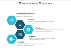 Communication Customers Ppt PowerPoint Presentation Model Grid Cpb