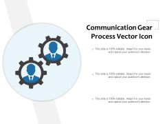 Communication Gear Process Vector Icon Ppt PowerPoint Presentation Model Graphics PDF