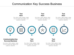 Communication Key Success Business Ppt PowerPoint Presentation Slides Structure Cpb
