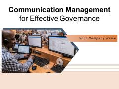 Communication Management For Effective Governance Process Ppt PowerPoint Presentation Complete Deck