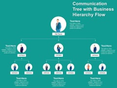 Communication Tree With Business Hierarchy Flow Ppt PowerPoint Presentation File Gallery PDF