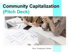 Community Capitalization Pitch Deck Ppt PowerPoint Presentation Complete Deck With Slides