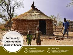 Community Development Work In Ghana Ppt PowerPoint Presentation Professional Portrait PDF