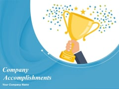 Company Accomplishments Ppt PowerPoint Presentation Complete Deck With Slides