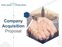 Company Acquisition Proposal Ppt PowerPoint Presentation Complete Deck With Slides