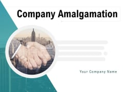 Company Amalgamation Ppt PowerPoint Presentation Complete Deck With Slides