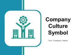 Company Culture Symbol Organizational Ppt PowerPoint Presentation Complete Deck