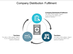 Company Distribution Fulfilment Ppt PowerPoint Presentation Pictures Smartart Cpb