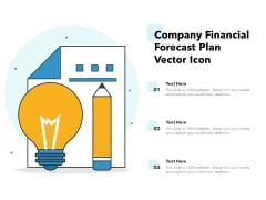 Company Financial Forecast Plan Vector Icon Ppt PowerPoint Presentation File Gallery PDF