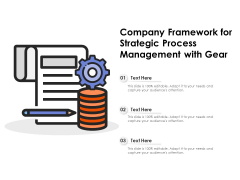 Company Framework For Strategic Process Management With Gear Ppt PowerPoint Presentation Slides Structure PDF