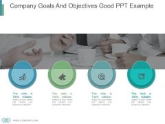 Company Goals And Objectives Good Ppt Example