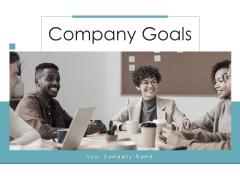 Company Goals Management Plans Ppt PowerPoint Presentation Complete Deck
