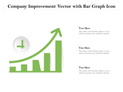 Company Improvement Vector With Bar Graph Icon Ppt PowerPoint Presentation File Icons PDF