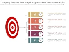 Company Mission With Target Segmentation Powerpoint Guide