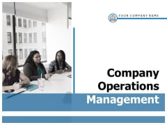 Company Operations Management Ppt PowerPoint Presentation Complete Deck With Slides