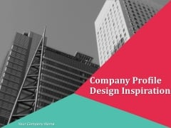 Company Profile Design Inspiration Ppt PowerPoint Presentation Complete Deck With Slides