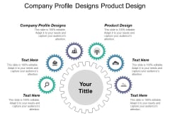 Company Profile Designs Product Design Ppt PowerPoint Presentation Infographics Portrait