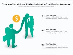 Company Stakeholders Handshake Icon For Crowdfunding Agreement Ppt PowerPoint Presentation File Graphics Tutorials PDF